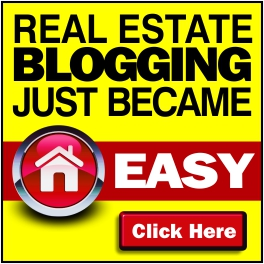 Real Estate Blogging Made Easy - Click Here!